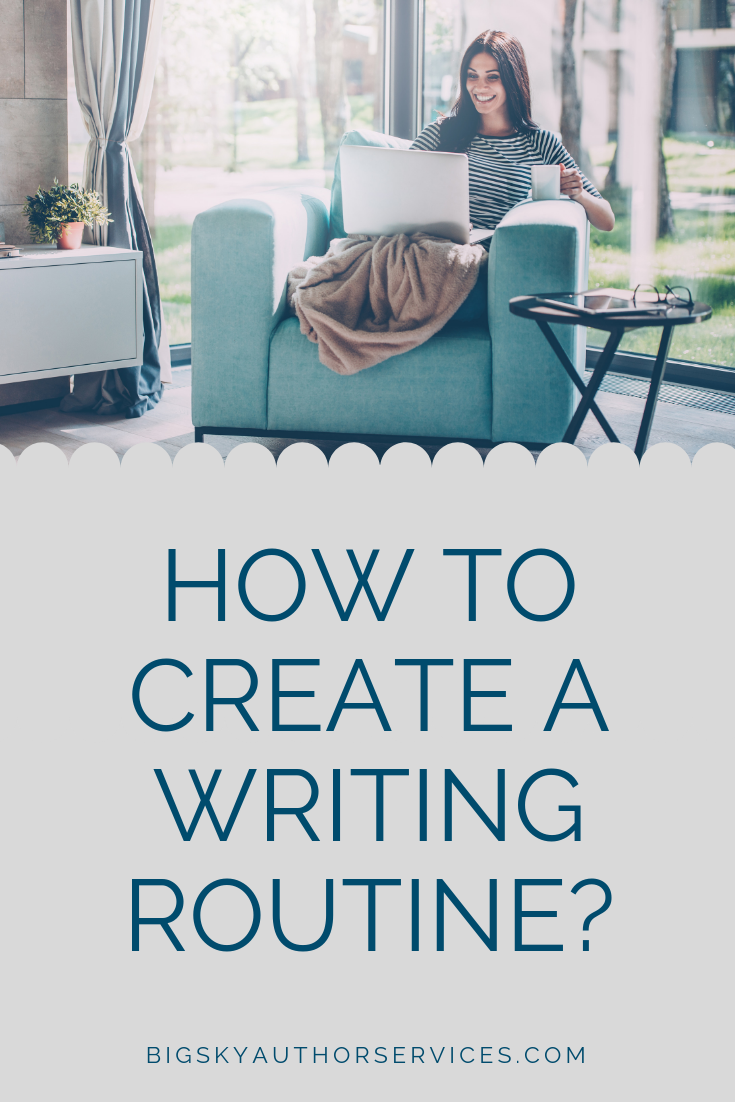 Create a writing routine | Tammy Plunkett | Big Sky Author Services