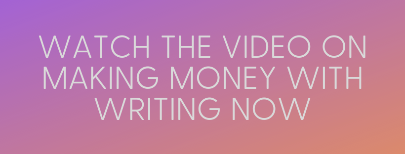 Making Money with Writing Now