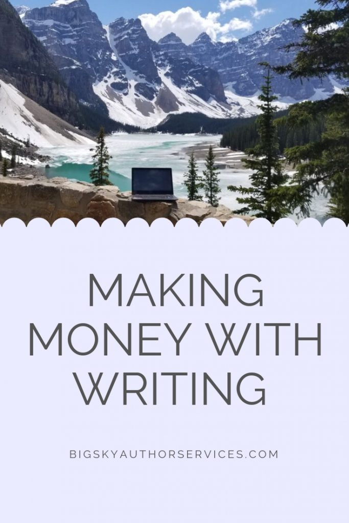 Making Money With Writing | Tammy Plunkett | Big Sky Author Services