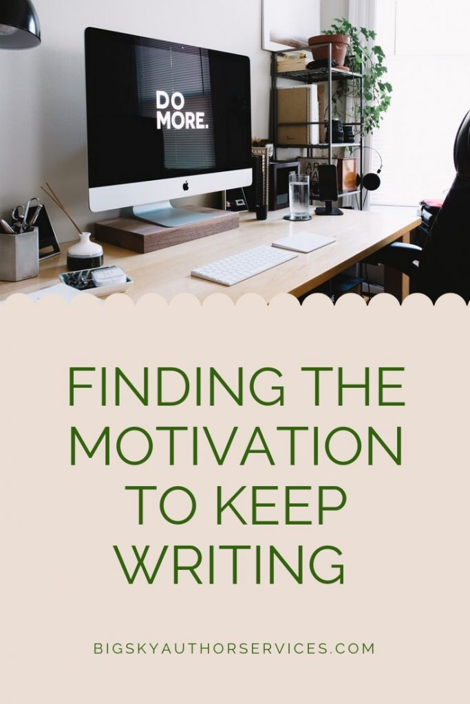 Finding the motivation to keep writing